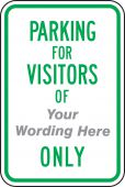 - Semi-Custom Traffic Sign: Parking for Visitors Of (Your Wording Here) Only