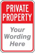 - Semi-Custom Private Property Traffic Sign: (Your Wording Here)