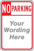 - Semi-Custom No Parking Traffic Sign: (Your Wording Here)