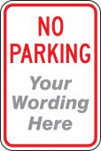 - Semi-Custom Traffic Sign: No Parking (Add Your Text Here)