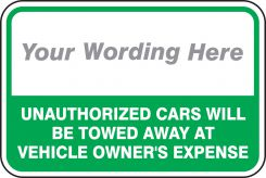 - Semi-Custom Traffic Sign: Unauthorized Cars Will Be Towed Away At Vehicle Owner's Expense