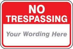 - Semi-Custom No Trespassing Safety Sign