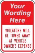 - Semi-Custom Parking Sign: Violators Will Be Towed Away At Vehicle Owner's Expense
