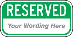 - Semi-Custom Reserved Safety Sign