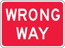 - Lane Guidance Sign: Wrong Way