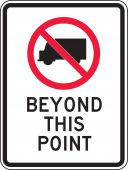 - Truck Restriction Sign: No Trucks Beyond This Point