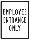 - Facility Traffic Sign: Employee Entrance Only