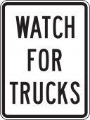 - Facility Traffic Sign: Watch For Trucks