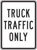 - Facility Traffic Sign: Truck Traffic Only