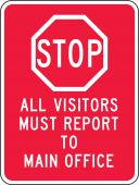 - Facility Traffic Sign: Stop All Visitors Must Report To Main Office