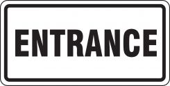 - Facility Traffic Sign: Entrance