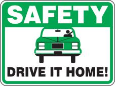- Driver Safety Sign: Safety - Drive It Home