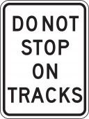 - Rail Sign: Do Not Stop On Tracks