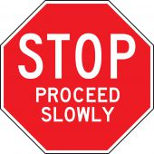 - Stop And Yield Sign: Stop - Proceed Slowly (Octagon)