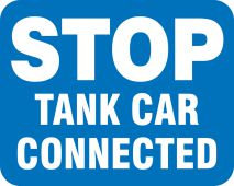 - Railroad Clamp Sign: Stop - Tank Car Connected