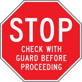 - Stop And Yield Sign: Stop - Check With Guard Before Proceeding