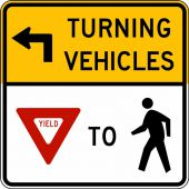 - Intersection Sign: Turning Vehicles Must Yield To Pedestrians