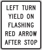 - Intersection Sign: Left Turn Yield On Flashing Red Arrow After Stop