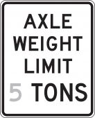 - Semi-Custom Truck Restriction Sign: Axle Weight Limit _ Tons