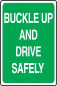 - Driver Safety Sign: Buckle Up And Drive Safely