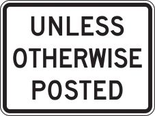 - Speed Limit Sign: Unless Otherwise Posted