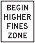 - Speed Limit Sign: Begin Higher Fines Zone
