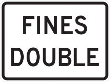- Speed Limit Sign: Fines Double
