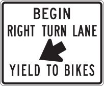 - Lane Guidance Sign: Begin Right Turn Lane - Yield To Bikes