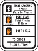- Bicycle & Pedestrian Sign: Start Crossing To Median