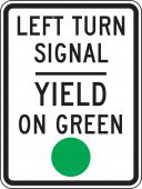 - Intersection Sign: Left Turn Signal - Yield On Green