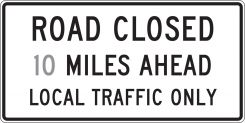 - Semi-Custom Lane Guidance Sign: Road Closed _ Miles Ahead - Local Traffic Only