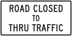 - Lane Guidance Sign: Road Closed To Thru Traffic
