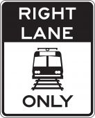 - Rail Sign: Right Lane Only