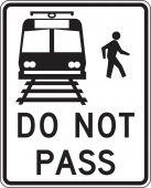 - Rail Sign: Do Not Pass