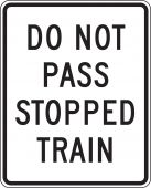 - Rail Sign: Do Not Pass Stopped Train