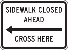- Bicycle & Pedestrian Sign: Sidewalk Closed Ahead - Cross Here