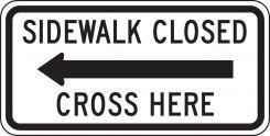 - Bicycle & Pedestrian Sign: Sidewalk Closed - Cross Here