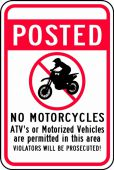 - Traffic Sign: Posted - No Motorcycles - ATV's Or Motorized Vehicles Are Permitted In This Area - Violators Will Be Prosecuted