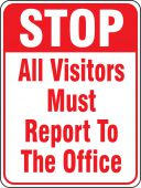 - Stop Safety Sign: All Visitors Must Report To The Office