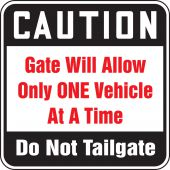 - Caution Safety Sign: Gate Will Allow Only One Vehicle AT A Time - Do Not Tailgate
