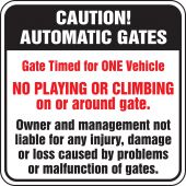 - Caution Automatic Gates Safety Sign: Gate Timed For One Vehicle - No Playing Or Climbing On Or Around Gate