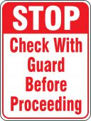 - Stop Safety Sign: Check With Guard Before Proceeding