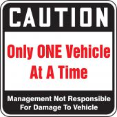 - Caution Safety Sign: Only One Vehicle At A Time - Management Not Responsible For Damage To Vehicle