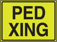 - Fluorescent Yellow-Green Sign: Ped Xing