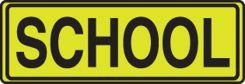 - Fluorescent Yellow-Green Sign: School