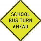 - Fluorescent Yellow-Green Sign: School Bus Turn Ahead
