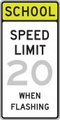 - Fluorescent Yellow-Green Sign: School - Speed Limit _ When Flashing