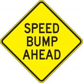 - Surface & Driving Conditions Sign: Speed Bump Ahead