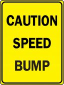 - Surface & Driving Conditions Sign: Caution - Speed Bump