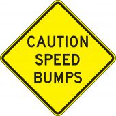 - Surface & Driving Conditions Sign: Caution - Speed Bumps